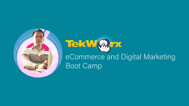 FREE eCommerce and Digital Marketing Boot Camp by TekWorx