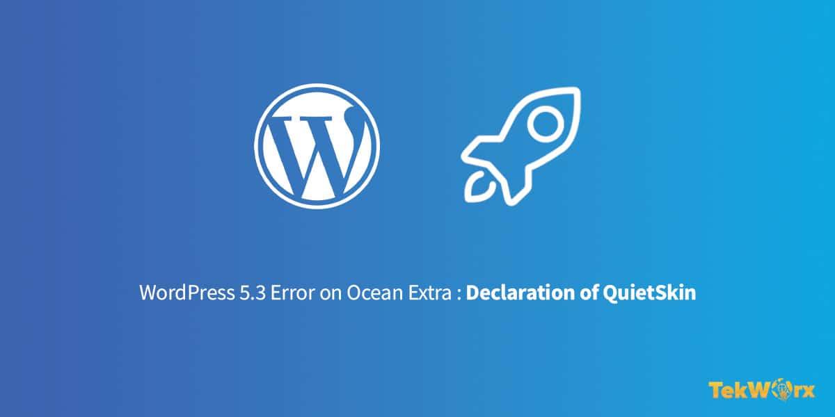 WordPress 5.3 Error on Ocean Extra: Declaration of QuietSkin